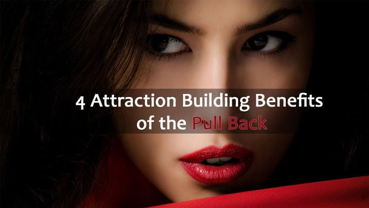 Attraction Benefits Pull Back