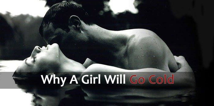 Why A Girl Will Go Cold