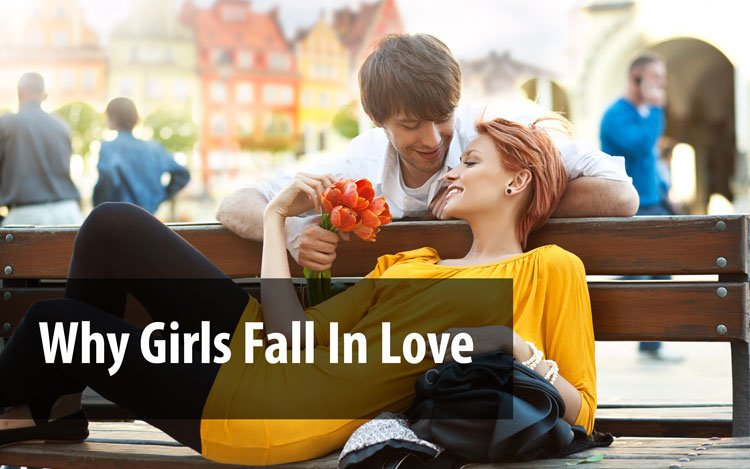 Why Girl's Fall In Love